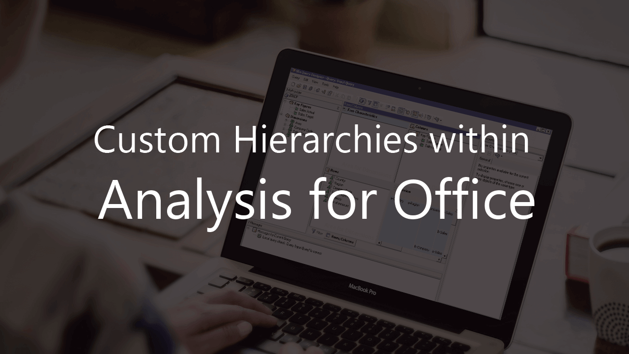 Custom Hierarchies within Analysis for Office