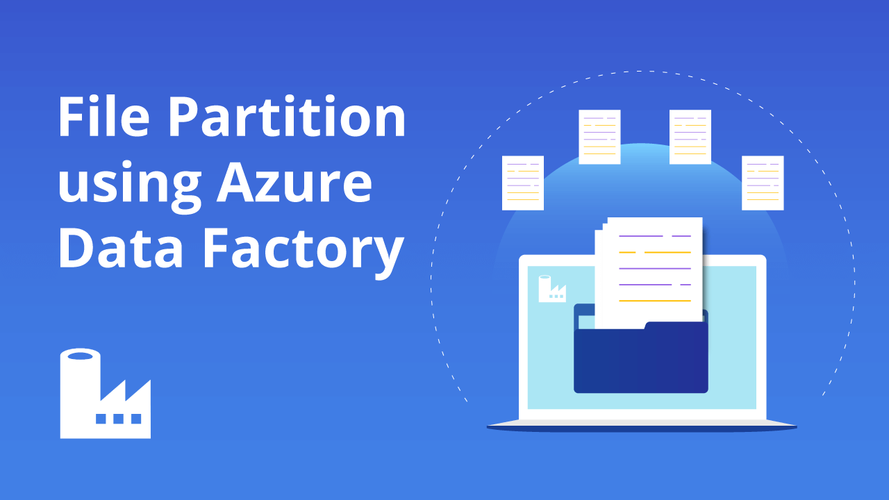 File Partition using Azure Data Factory