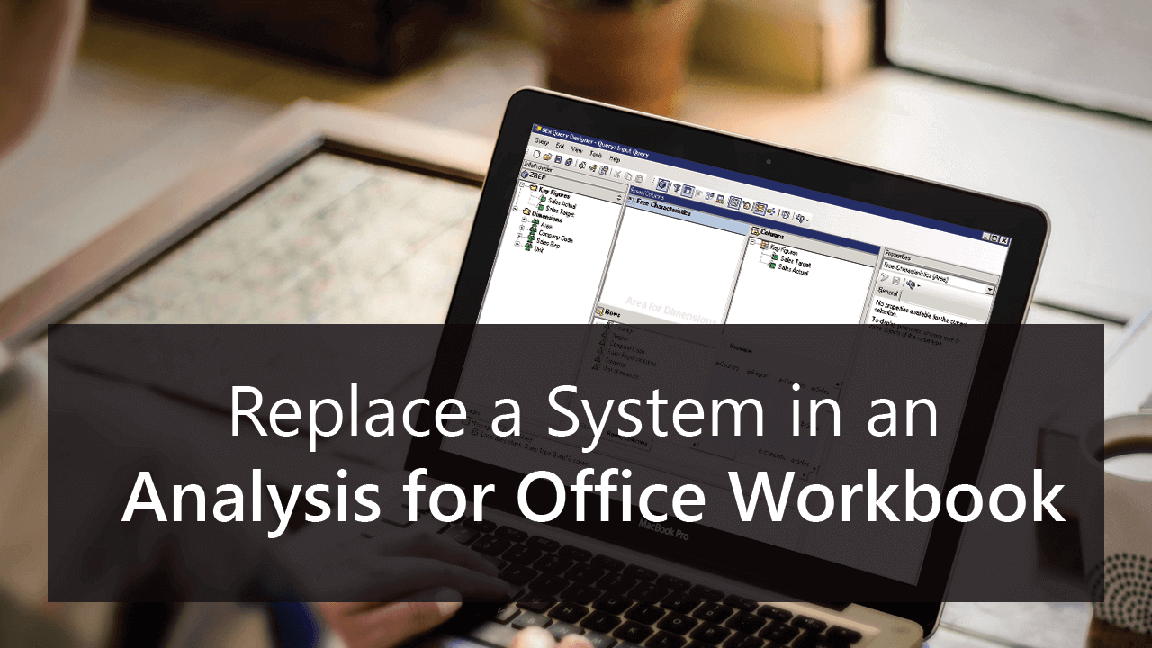 Replace a System in an Analysis for Office Workbook