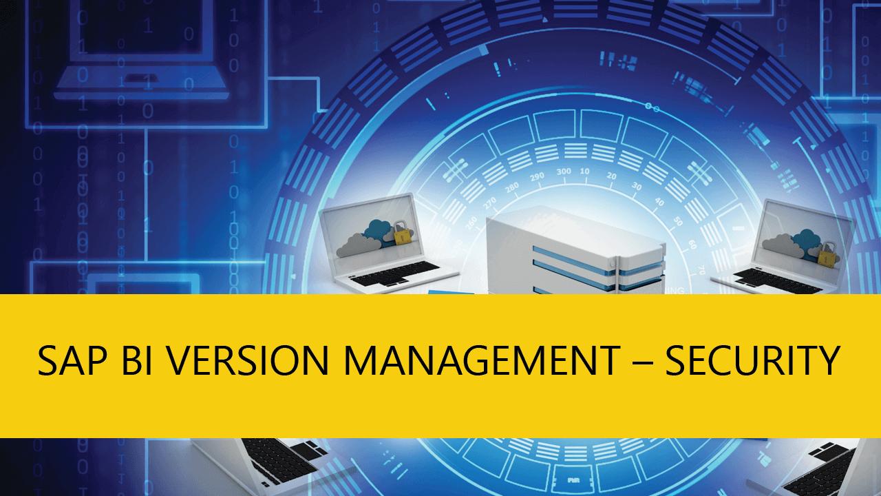 SAP BI Version Management – Security