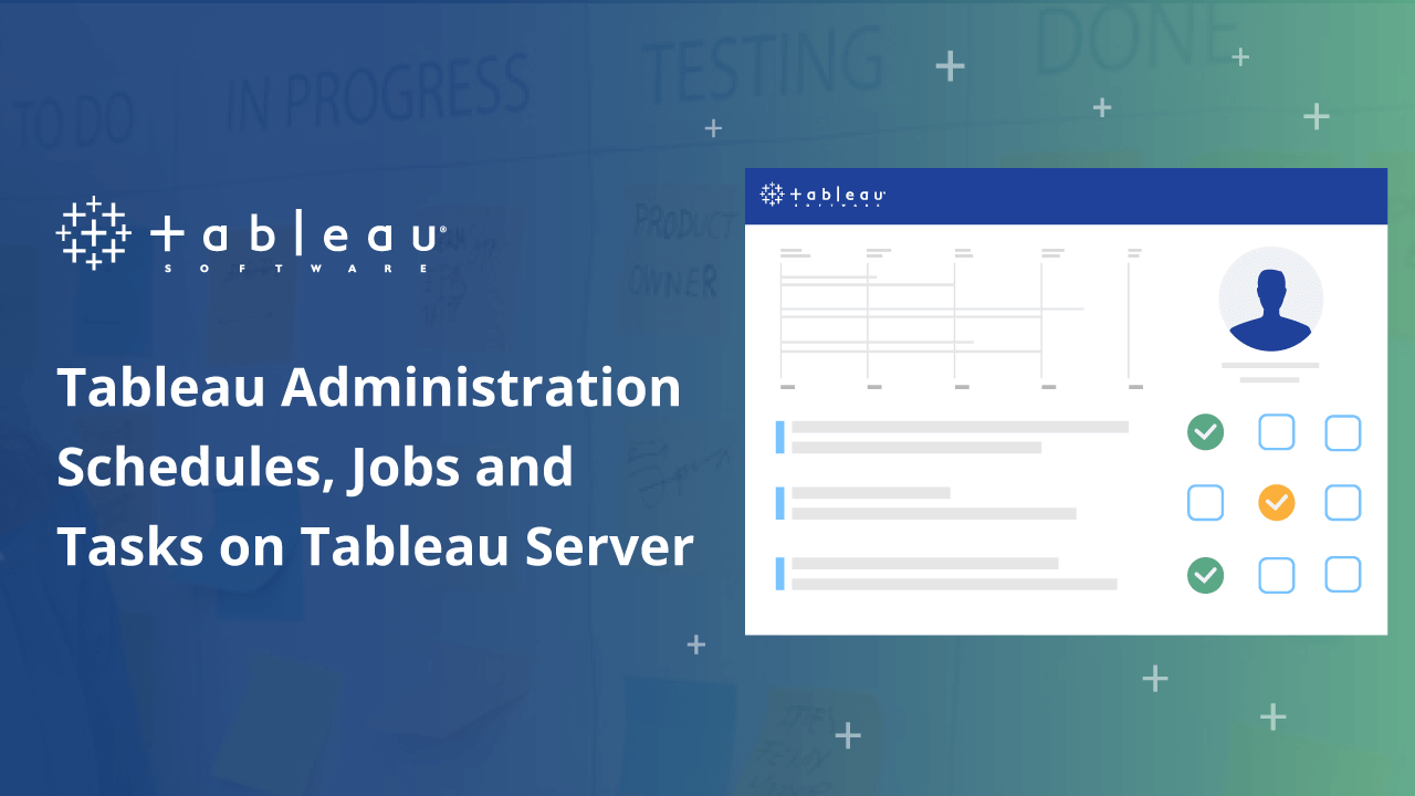 Tableau Administration – Schedules, Jobs and Tasks on Tableau Server