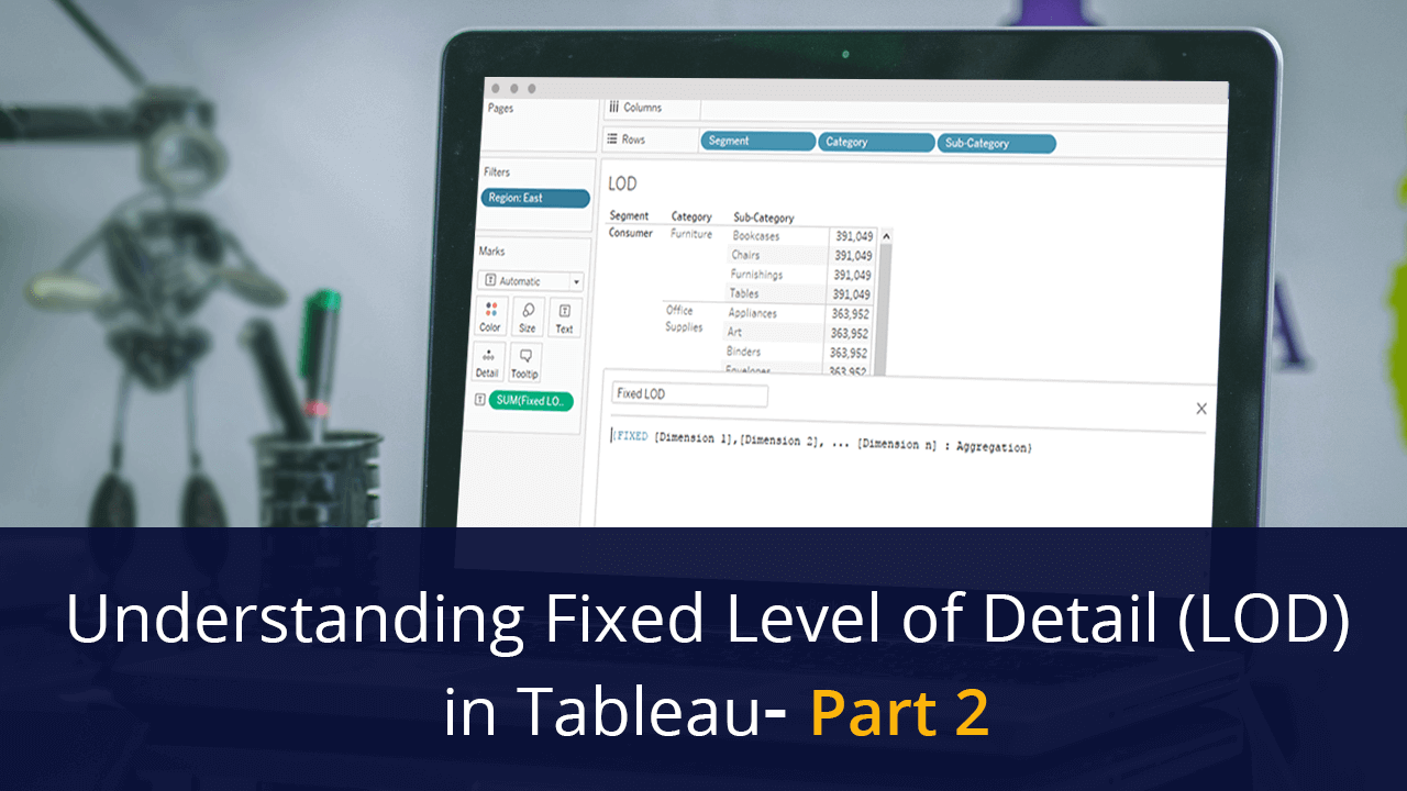 Understanding Fixed Level of Detail (LOD) in Tableau – Part 2